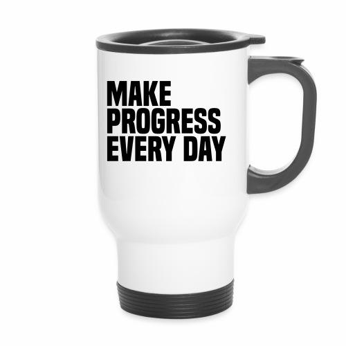 MAKE PROGRESS EVERY DAY - Travel Mug