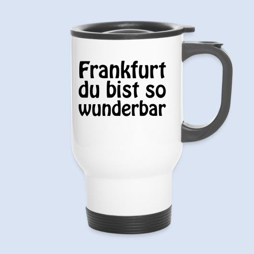 FRANKFURT Du bist so - Thermobecher