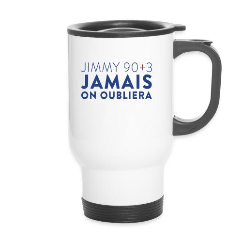 Jimmy 90+3 : Jamais on oubliera - Mug thermos