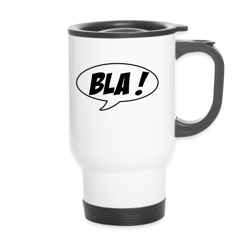Bla - Travel Mug