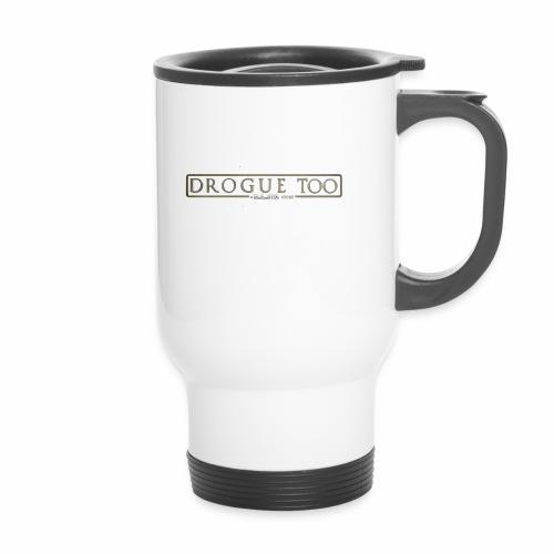 drogue too - Mug thermos
