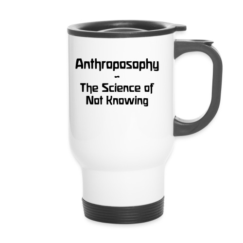 Anthroposophy The Science of Not Knowing - Thermobecher