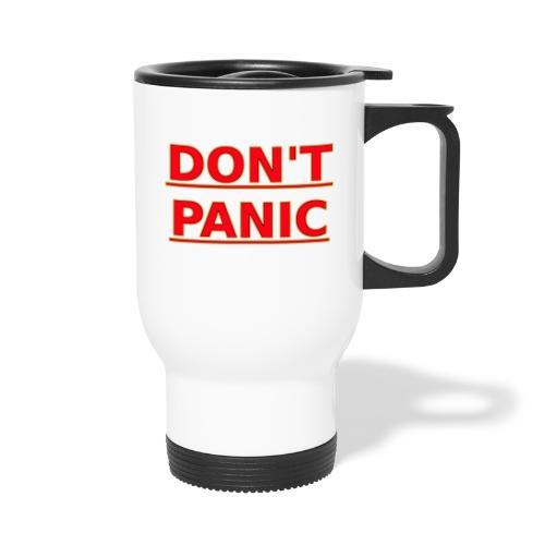 DON T PANIC - Travel Mug