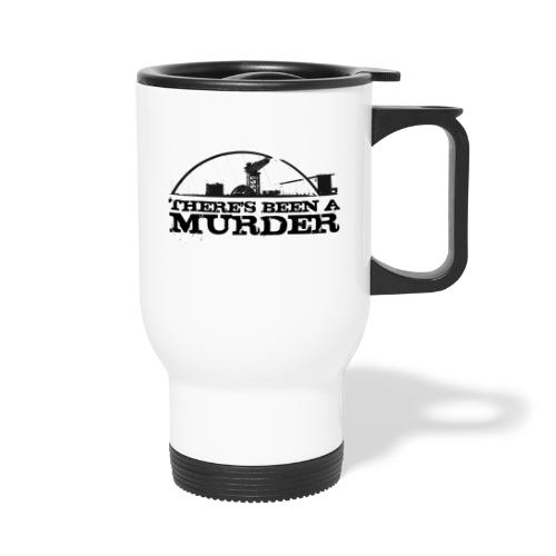 There s Been A Murder - Travel Mug