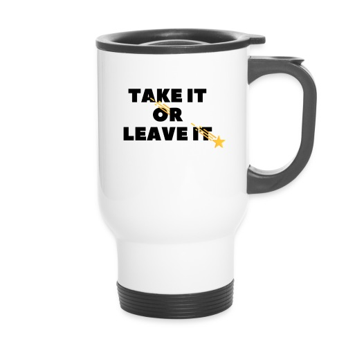 Take It Or Leave It - Mug thermos