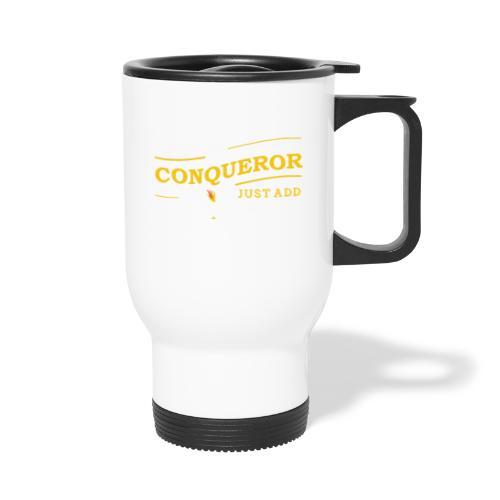 Instant Conqueror, Just Add Dragons - Travel Mug