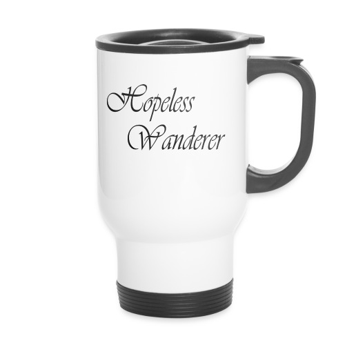 Hopeless Wanderer - Wander text - Travel Mug