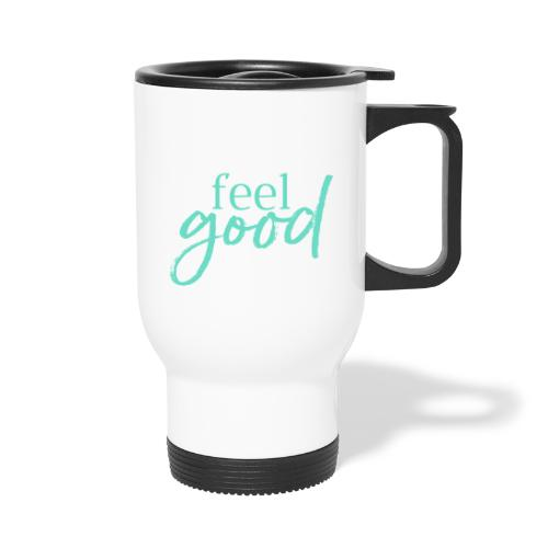 FEEL GOOD - Thermobecher