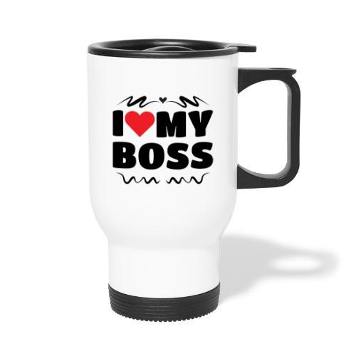 I love my Boss - Thermal mug with handle
