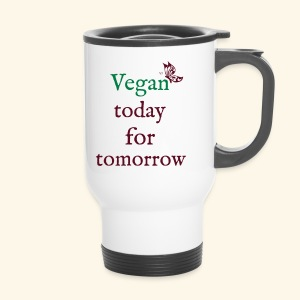 Vegan today for tomorrow - Thermobecher