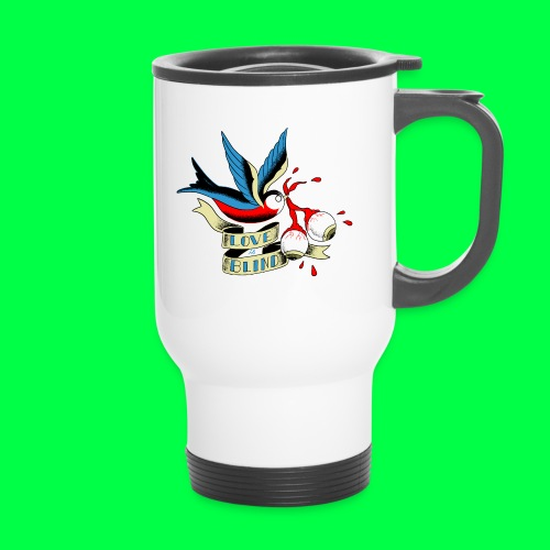 love is blind - Mug thermos