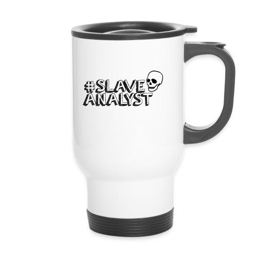 #SLAVEANALYST - Thermal mug with handle
