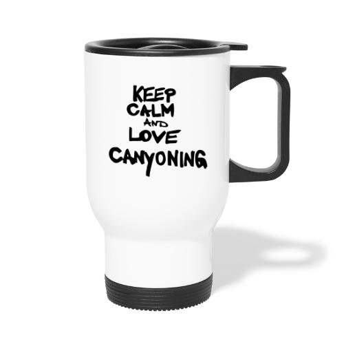 keep calm and love canyoning - Thermobecher mit Tragegriff