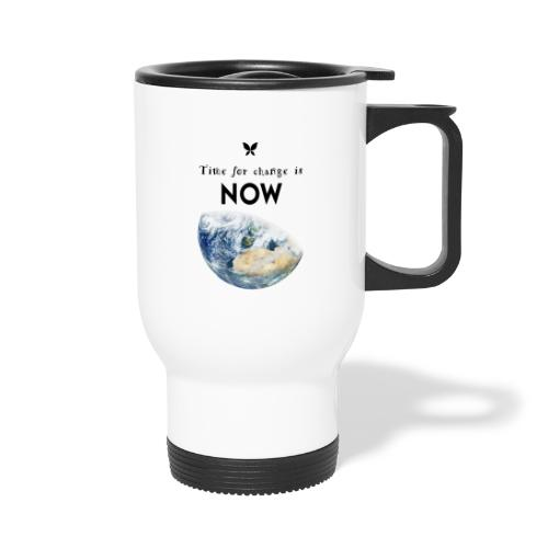 Time for change is now. (Earth Edition) - Thermobecher
