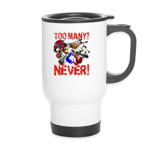 Too Many Guitars? Never! - Thermal mug with handle