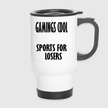 Gamings cool Sport für Verlierer - Thermobecher