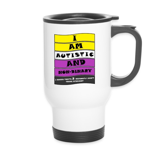 Autistic and Non-binary | Funny Quote - Thermal mug with handle