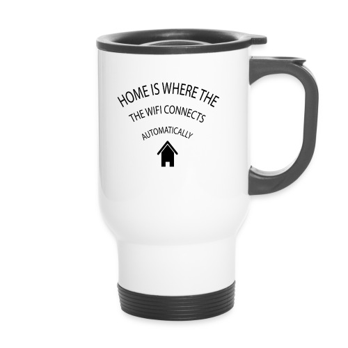 Home is where the Wifi connects automatically - Thermal mug with handle