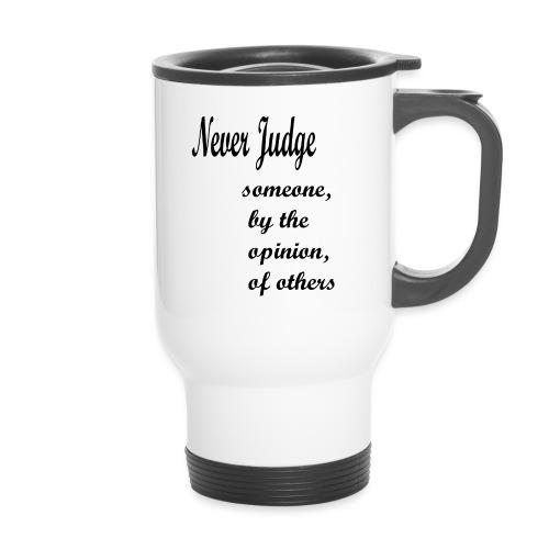 Never Judge - Travel Mug