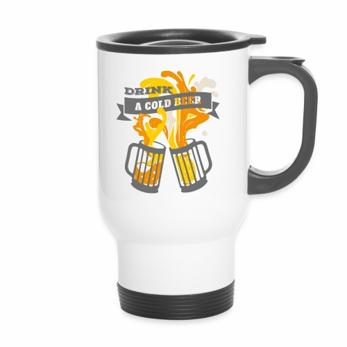 Drink a Cold Beer - Oktoberfest Volksfest Design - Thermobecher