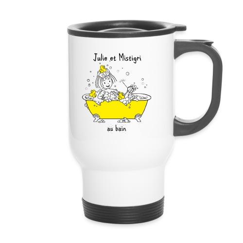 Julie et Mistigri au bain - Mug thermos