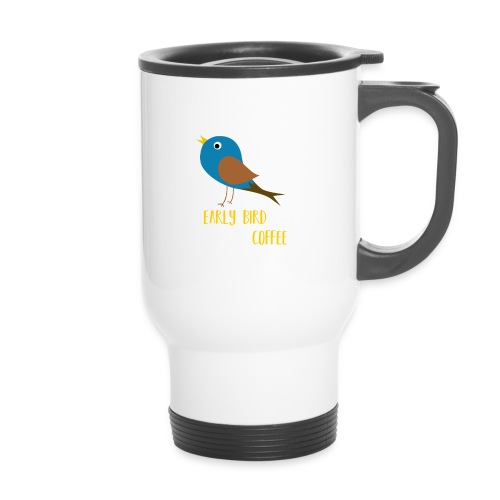 The early bird needs a lot of COFFEE v1 - Thermobecher
