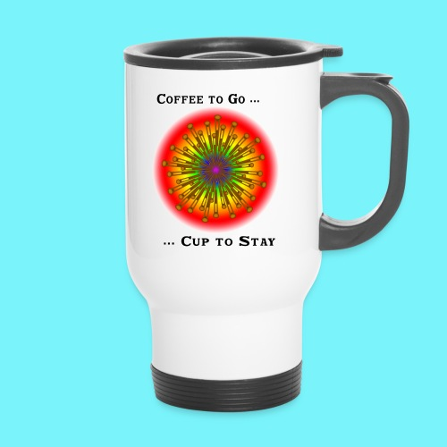 Coffee to go ... cup to stay - Thermal mug with handle