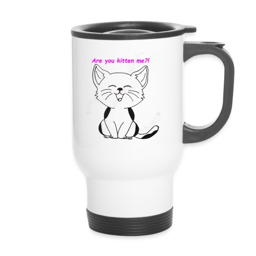 are you kitten me - Thermo mok