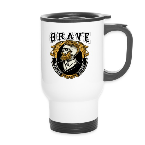 Grave Before Shave Bearded - Thermobecher
