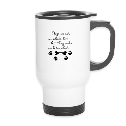 Dogs Are Not Our Whole Life Quote - Thermosmok met draagring