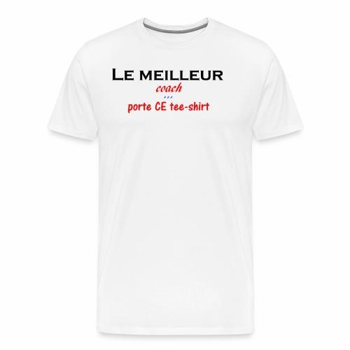 le meilleur coach porte ce tee shirt - T-shirt Premium Homme