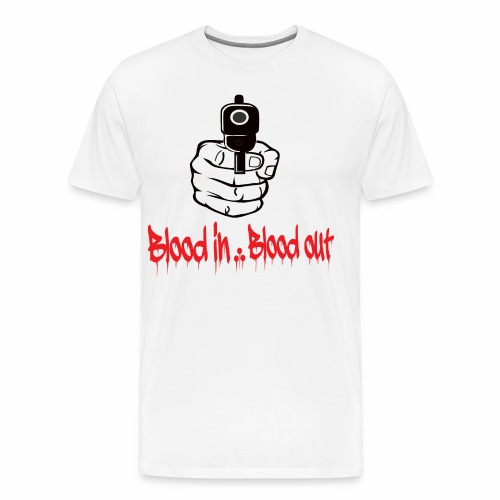 blood in blood out - Männer Premium T-Shirt