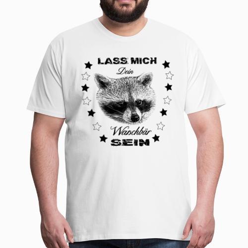 Lass mich dein Waschbär sein - Männer Premium T-Shirt