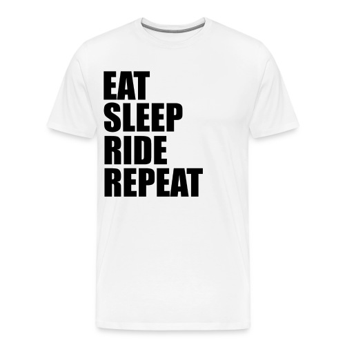 Eat sleep ride repeat - Maglietta Premium da uomo