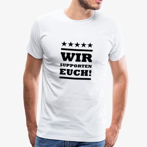 Wir supporten euch! (Schwarz/Sterne) - Männer Premium T-Shirt