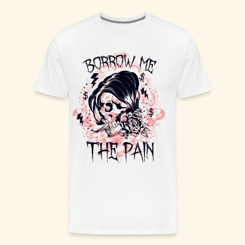 BORROW ME - Schmerz Totenkopf Sensenmann Geschenk - Männer Premium T-Shirt