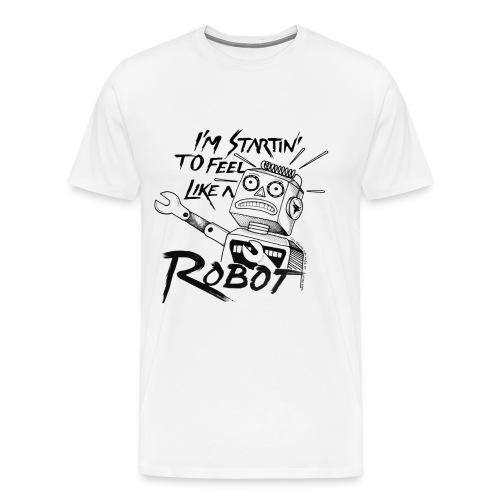 Feel like a robot - Maglietta Premium da uomo