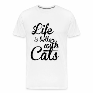 LIFE IS BETTER WITH CATS - Katzen Shirt Motiv - Männer Premium T-Shirt