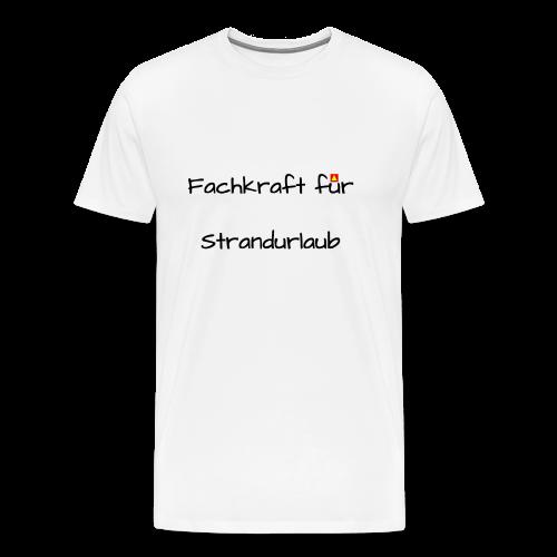 Fachkraft für Strandurlaub - Männer Premium T-Shirt