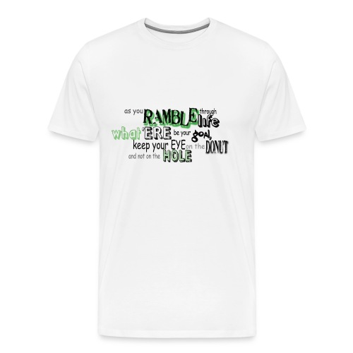 as-you-ramble-through-life - Mannen Premium T-shirt