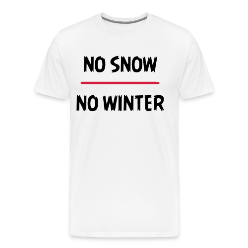 No snow no winter - Männer Premium T-Shirt