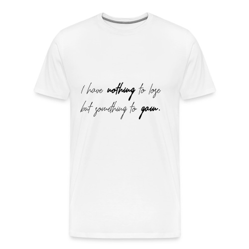 nothing.to.lose. - Männer Premium T-Shirt