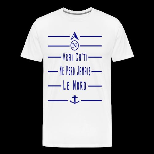 Vrai Ch ti Ne Perd Jamais Le Nord - T-shirt Premium Homme