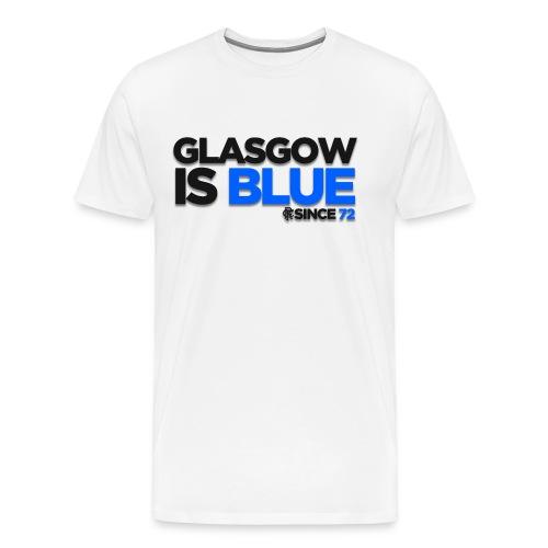 Glasgow is Blue Since 72 - Men's Premium T-Shirt