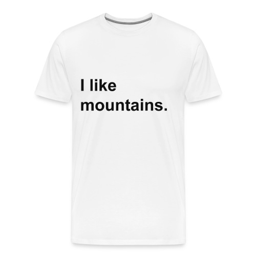 I like mountains. - Men's Premium T-Shirt