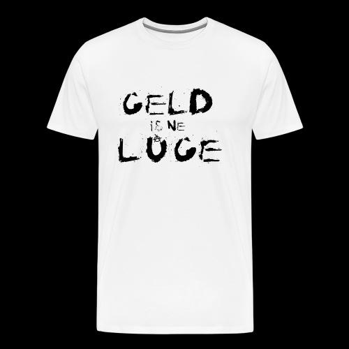 Geld is ne Lüge - Männer Premium T-Shirt