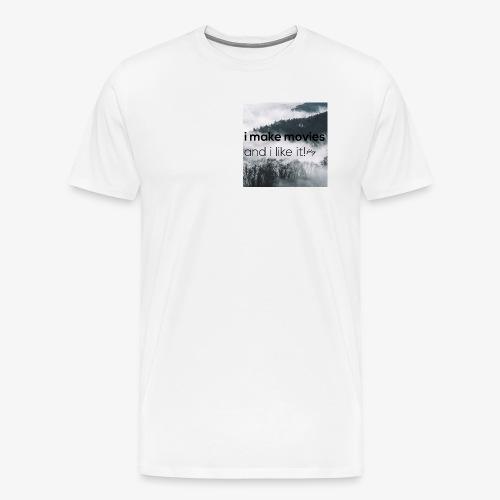 i make movies, and i like it - Mannen Premium T-shirt