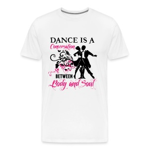 Dance is a Conversation between Body and Soul - Männer Premium T-Shirt