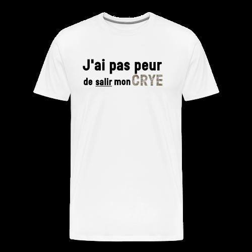 J'ai pas peur de salir mon Crye - T-shirt Premium Homme