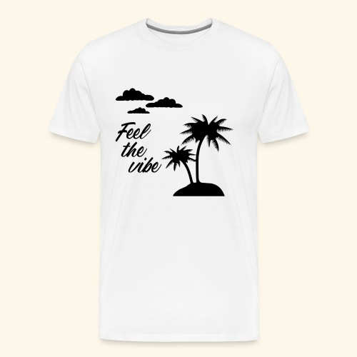 Feel the vibe - Männer Premium T-Shirt
